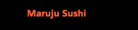 Maruju Sushi
